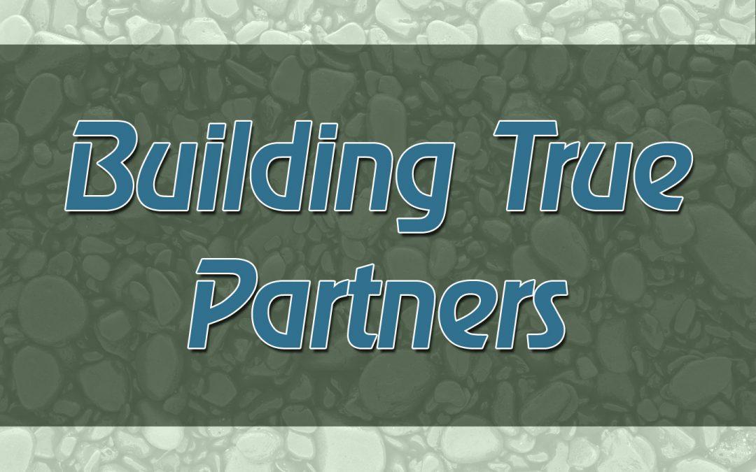 Building True Partners