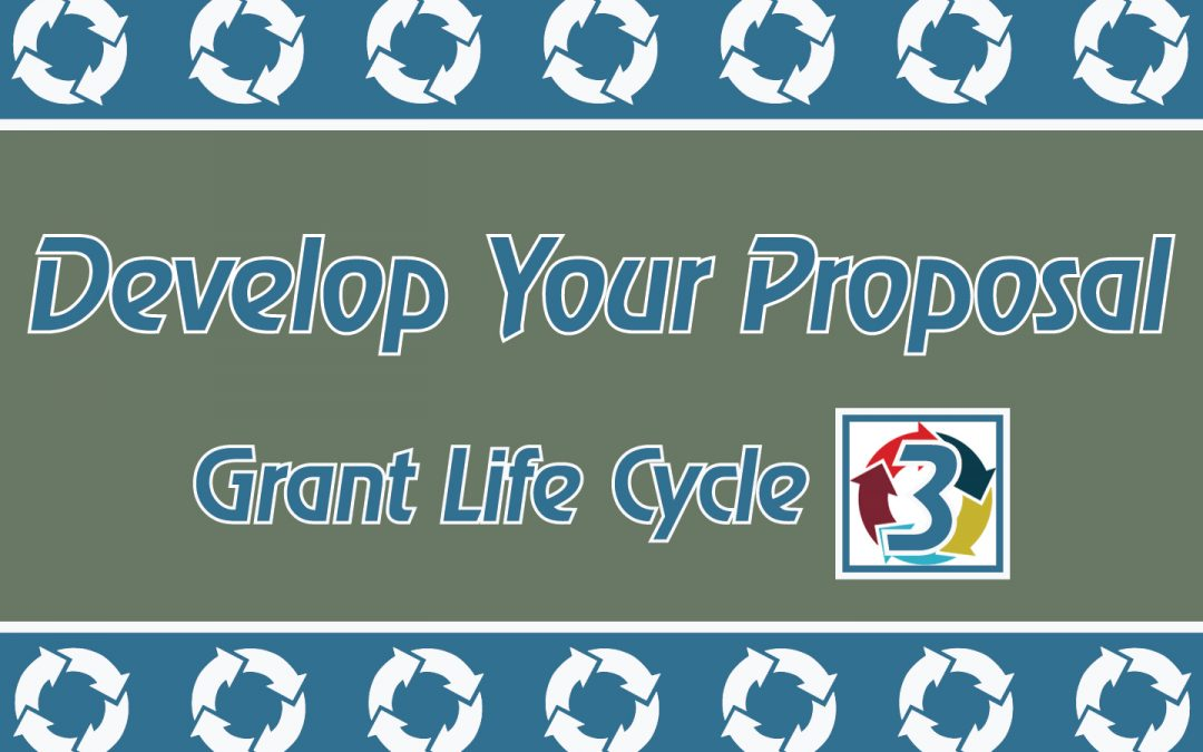 Grant Life Cycle: Develop Your Proposal